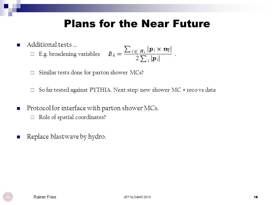 Plans for the Near Future Additional tests …  E.g.