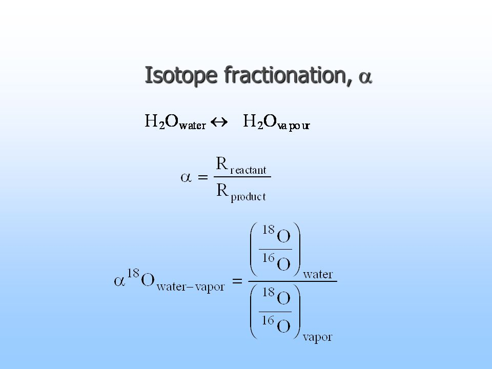 Isotope fractionation, 