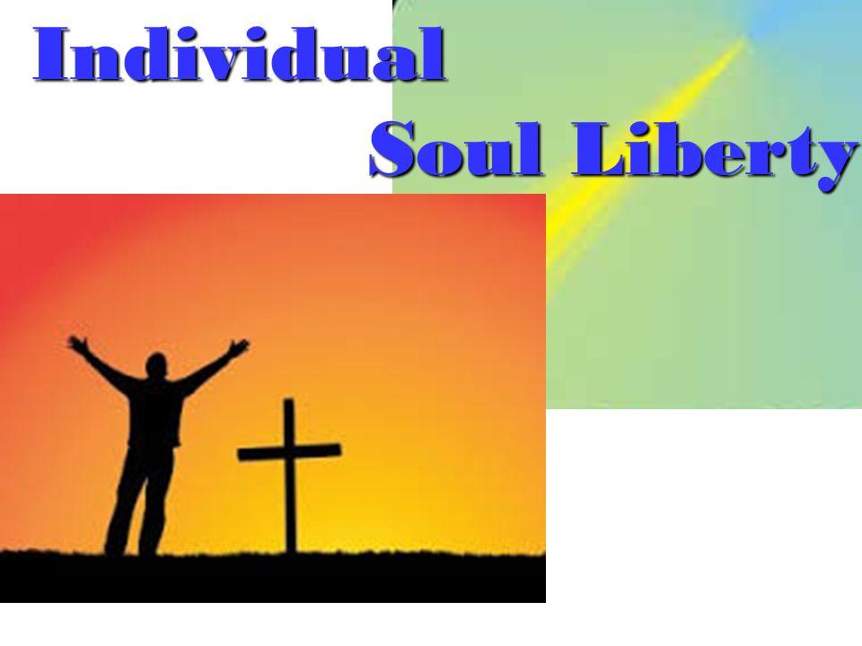 Individual Soul Liberty Soul Liberty