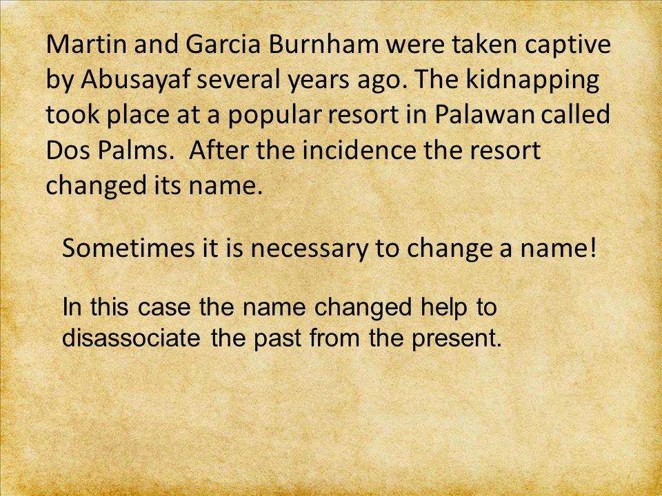Martin and Garcia Burnham were taken captive by Abusayaf several years ago.