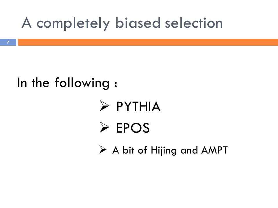 A completely biased selection 7 In the following :  PYTHIA  EPOS  A bit of Hijing and AMPT