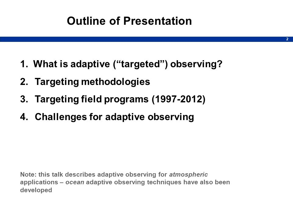 2 1. What is adaptive ( targeted ) observing.
