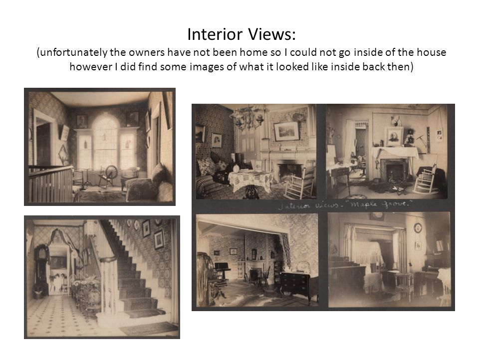 Interior Views: (unfortunately the owners have not been home so I could not go inside of the house however I did find some images of what it looked li