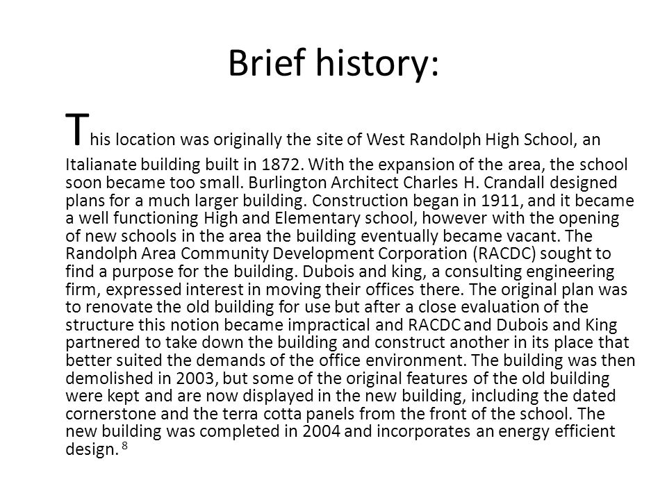 Brief history: T his location was originally the site of West Randolph High School, an Italianate building built in 1872. With the expansion of the ar