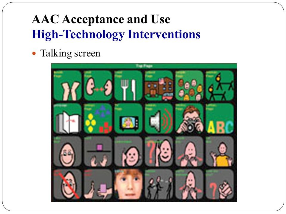 AAC Acceptance and Use High-Technology Interventions Talking screen