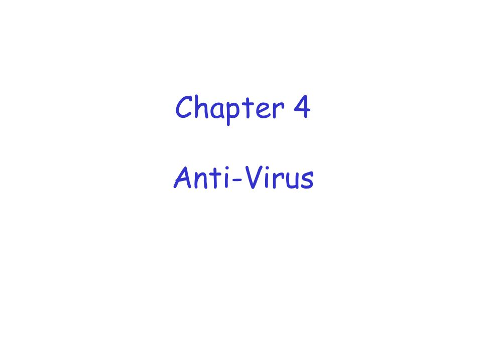 Chapter 4 Anti-Virus