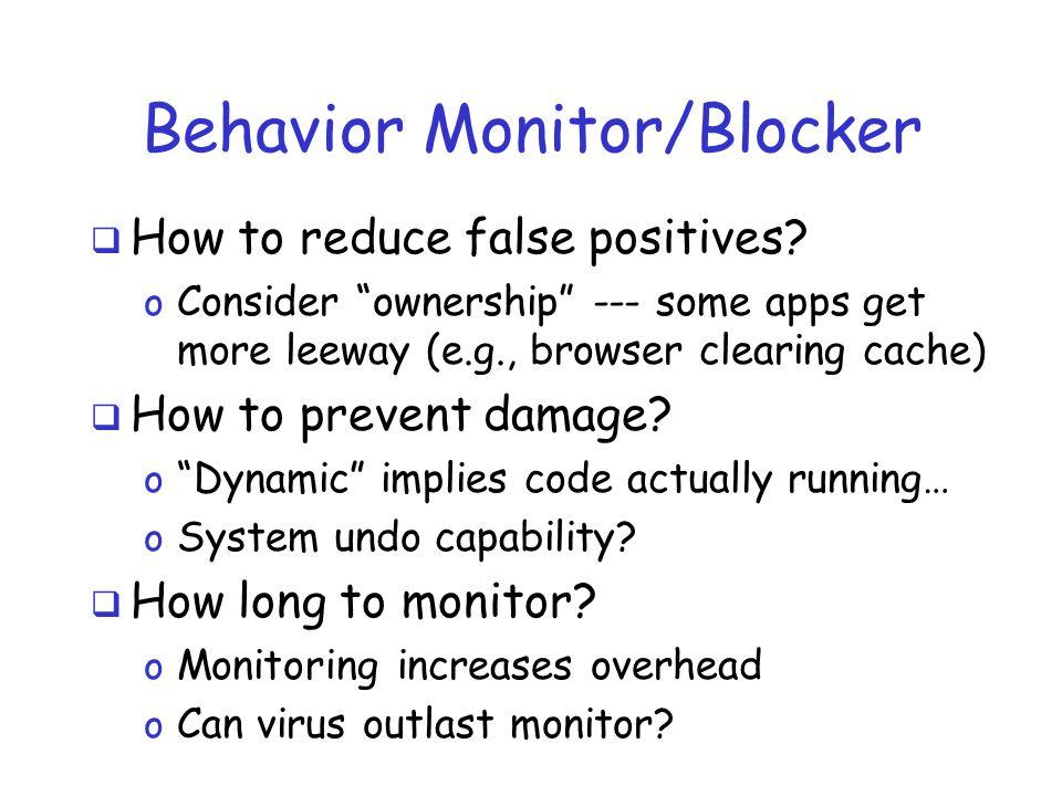 Behavior Monitor/Blocker  How to reduce false positives.