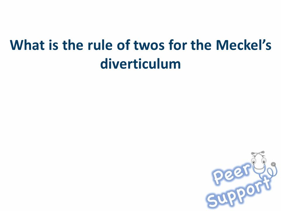 What is the rule of twos for the Meckel's diverticulum