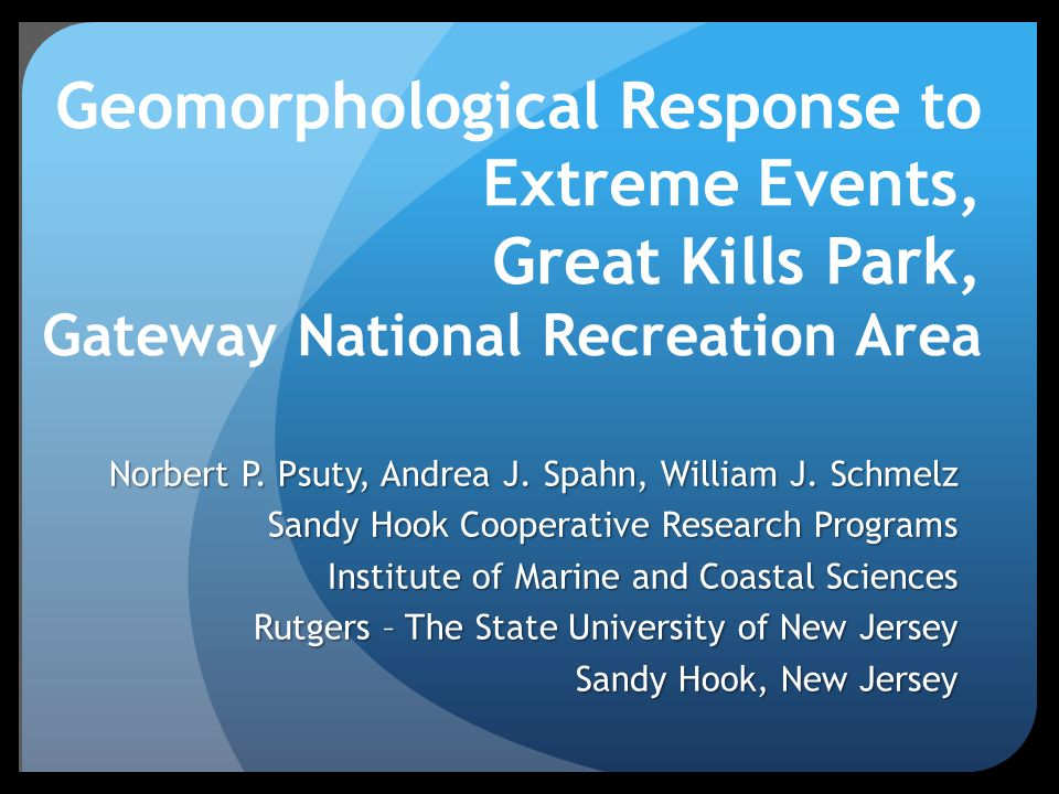 Geomorphological Response to Extreme Events, Great Kills Park, Gateway National Recreation Area Norbert P.