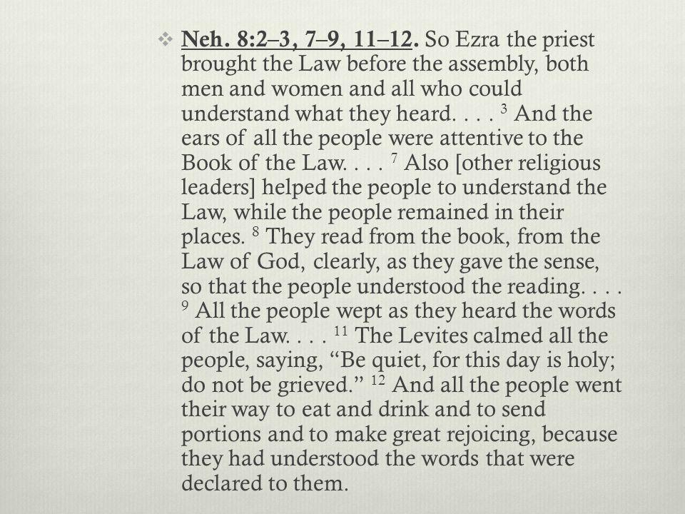  Neh. 8:2–3, 7–9, 11–12.