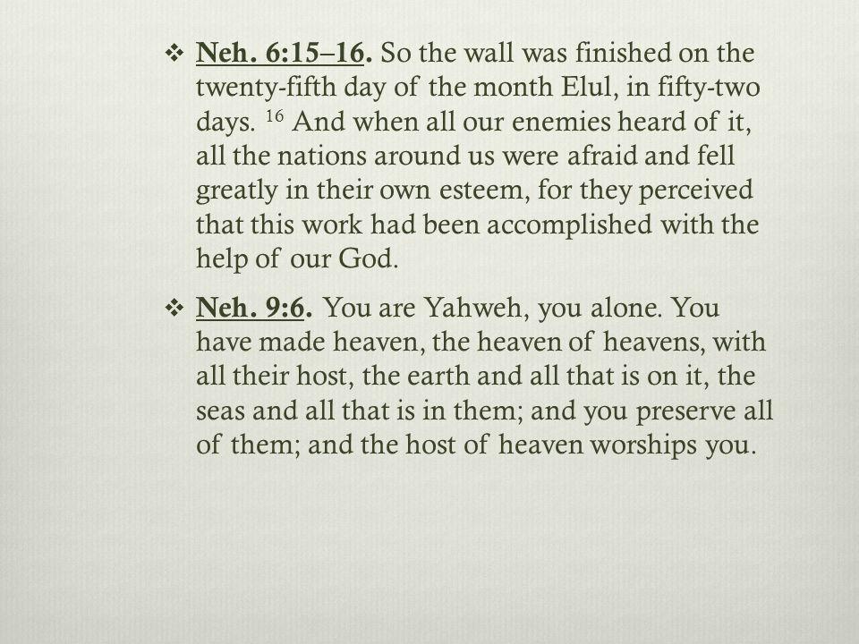  Neh. 6:15–16.