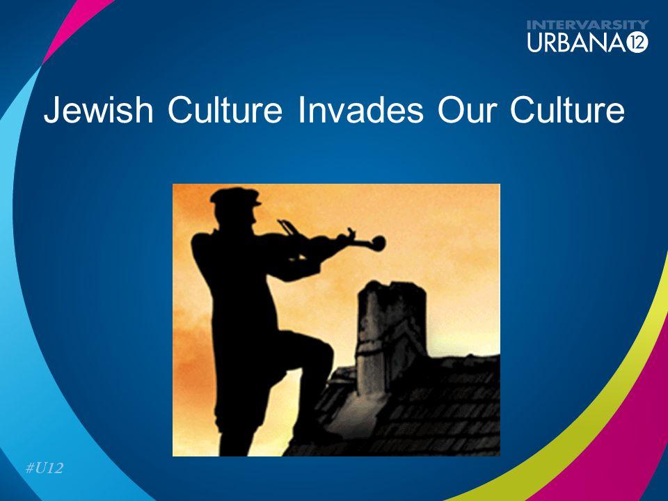 Jewish Culture Invades Our Culture
