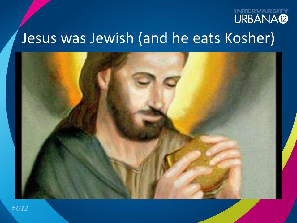 Jesus was Jewish (and he eats Kosher)