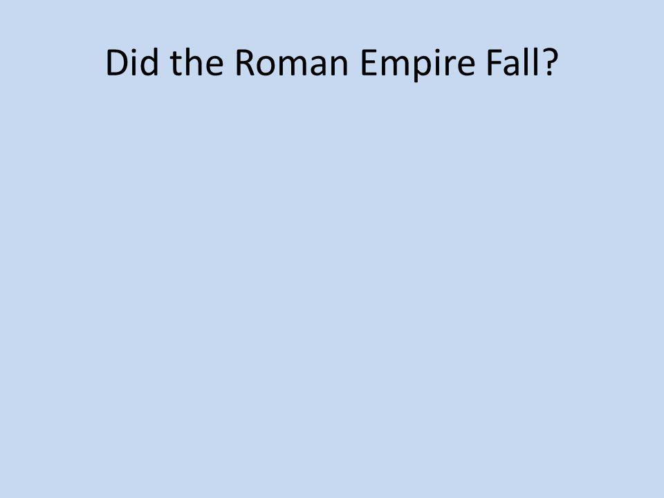 Did the Roman Empire Fall