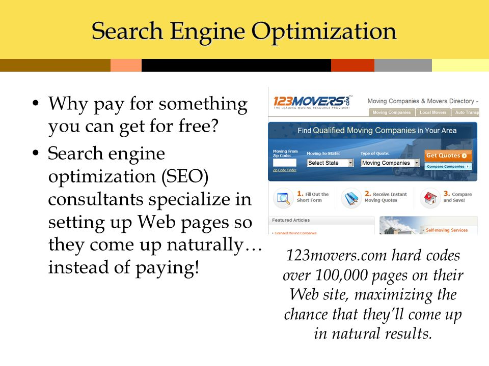 Search Engine Optimization Why pay for something you can get for free.