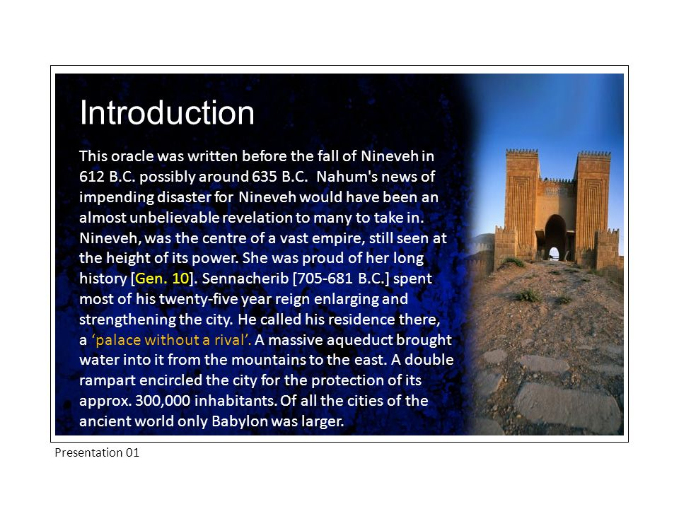 Presentation 01 This oracle was written before the fall of Nineveh in 612 B.C.