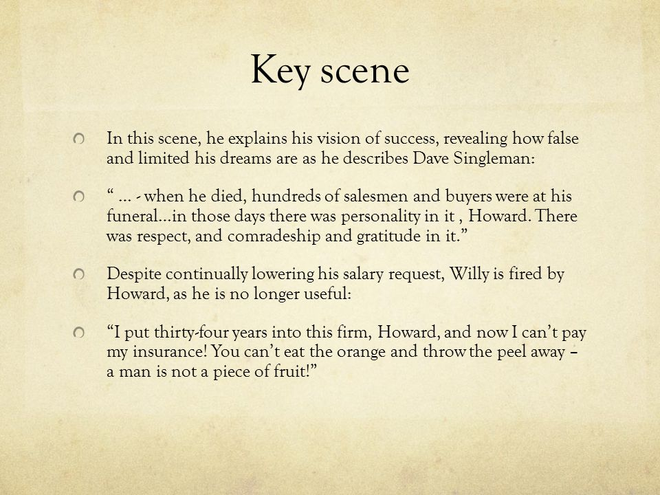 """Key scene In this scene, he explains his vision of success, revealing how false and limited his dreams are as he describes Dave Singleman: """" … - when"""