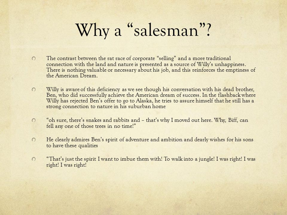 """Why a """"salesman""""? The contrast between the rat race of corporate """"selling"""" and a more traditional connection with the land and nature is presented as"""