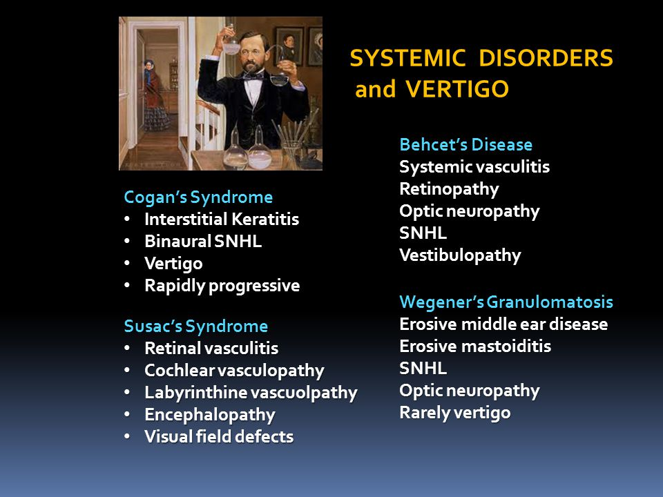 SYSTEMIC DISORDERS and VERTIGO and VERTIGO Cogan's Syndrome Interstitial Keratitis Interstitial Keratitis Binaural SNHL Binaural SNHL Vertigo Vertigo