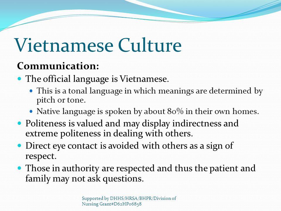 Vietnamese Culture Communication: The official language is Vietnamese.