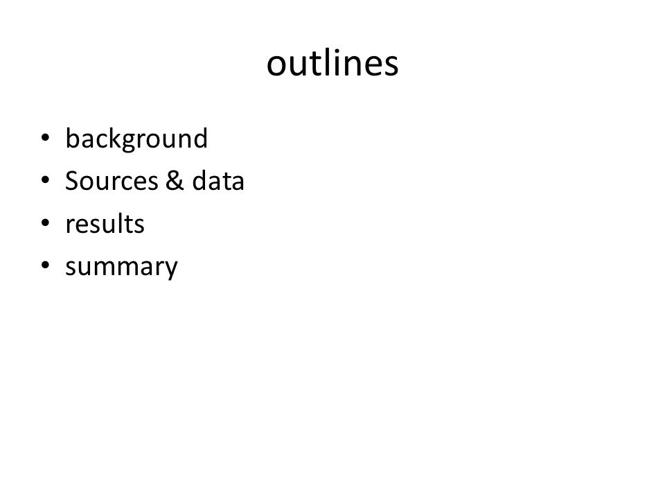 outlines background Sources & data results summary