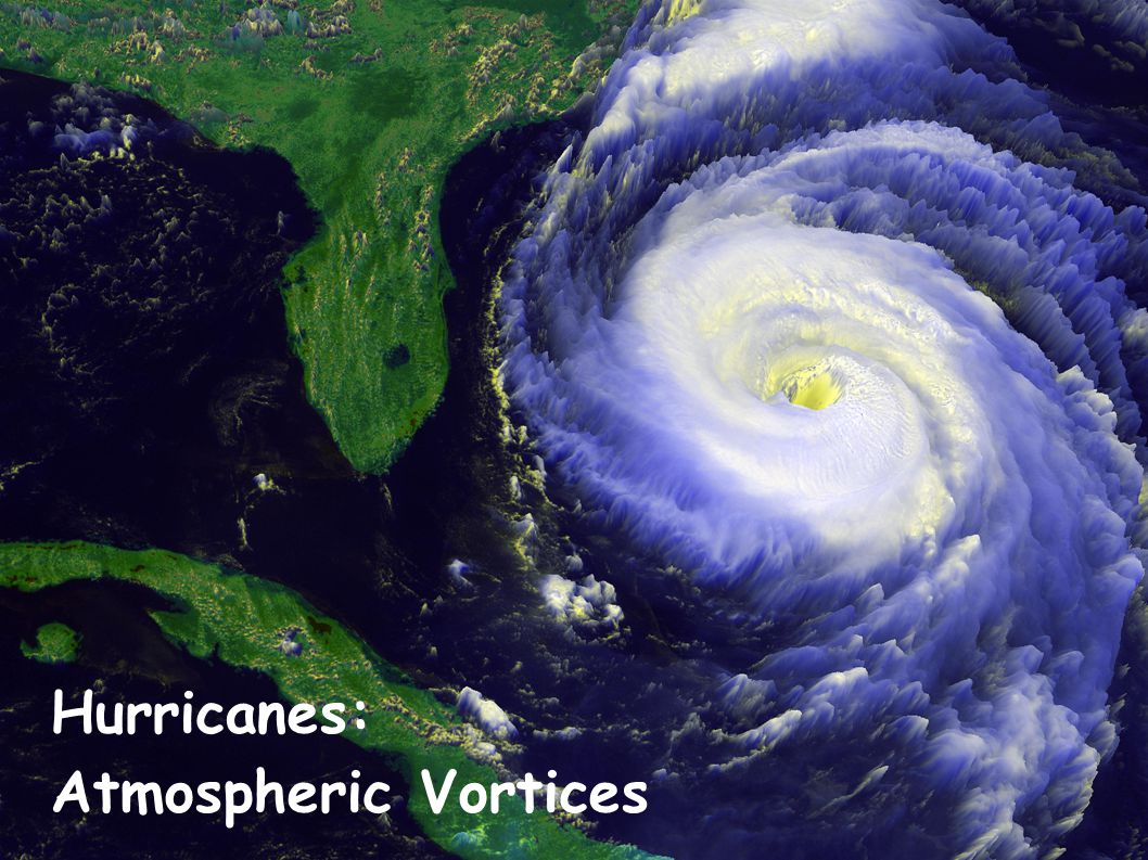 Hurricanes: Atmospheric Vortices