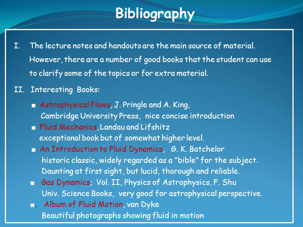 Bibliography I.The lecture notes and handouts are the main source of material.