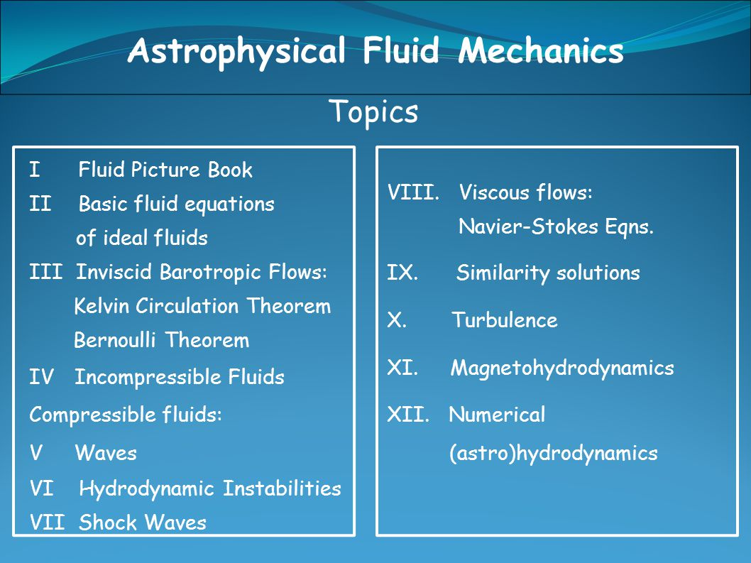 I Fluid Picture Book II Basic fluid equations of ideal fluids III Inviscid Barotropic Flows: Kelvin Circulation Theorem Bernoulli Theorem IV Incompressible Fluids Compressible fluids: V Waves VI Hydrodynamic Instabilities VII Shock Waves VIII.