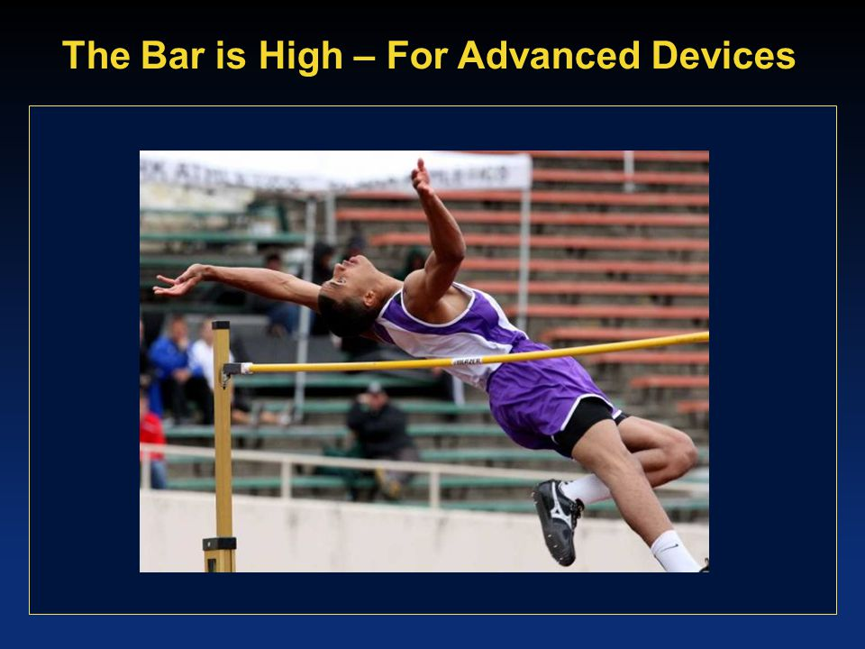 The Bar is High – For Advanced Devices