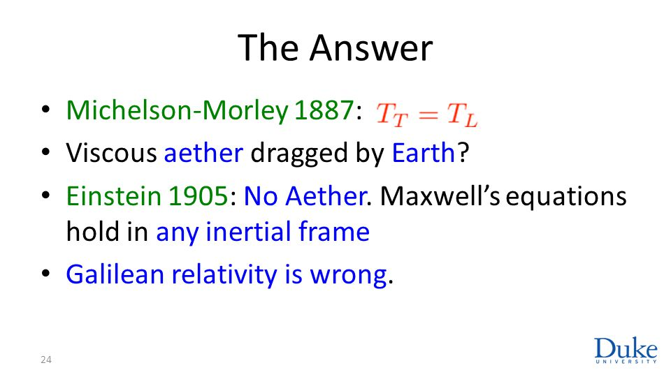 The Answer Michelson-Morley 1887: Viscous aether dragged by Earth.