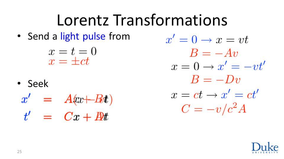 Lorentz Transformations Send a light pulse from Seek 25