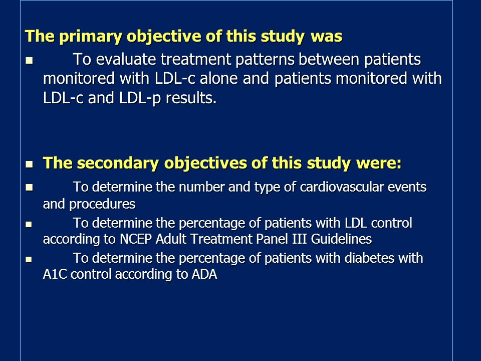The primary objective of this study was To evaluate treatment patterns between patients monitored with LDL-c alone and patients monitored with LDL-c a