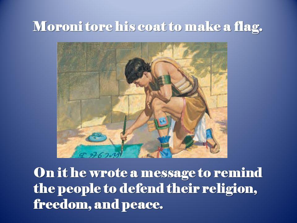 Moroni tore his coat to make a flag.