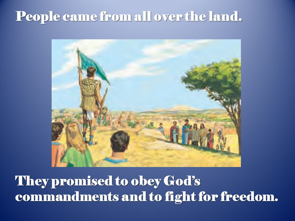 They promised to obey God's commandments and to fight for freedom.
