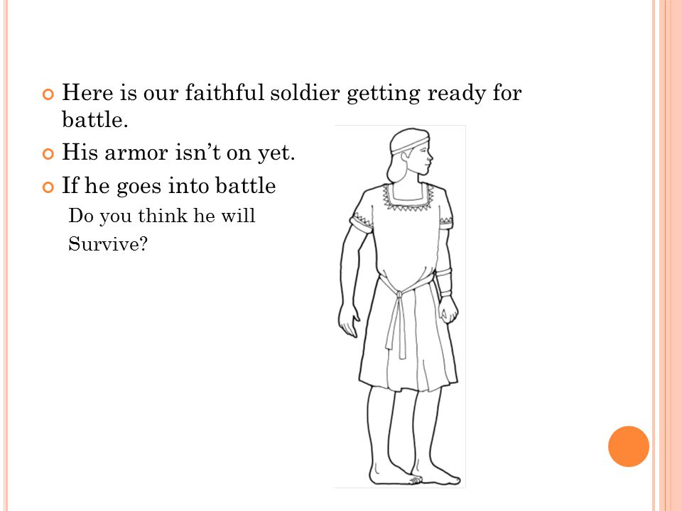 Here is our faithful soldier getting ready for battle.
