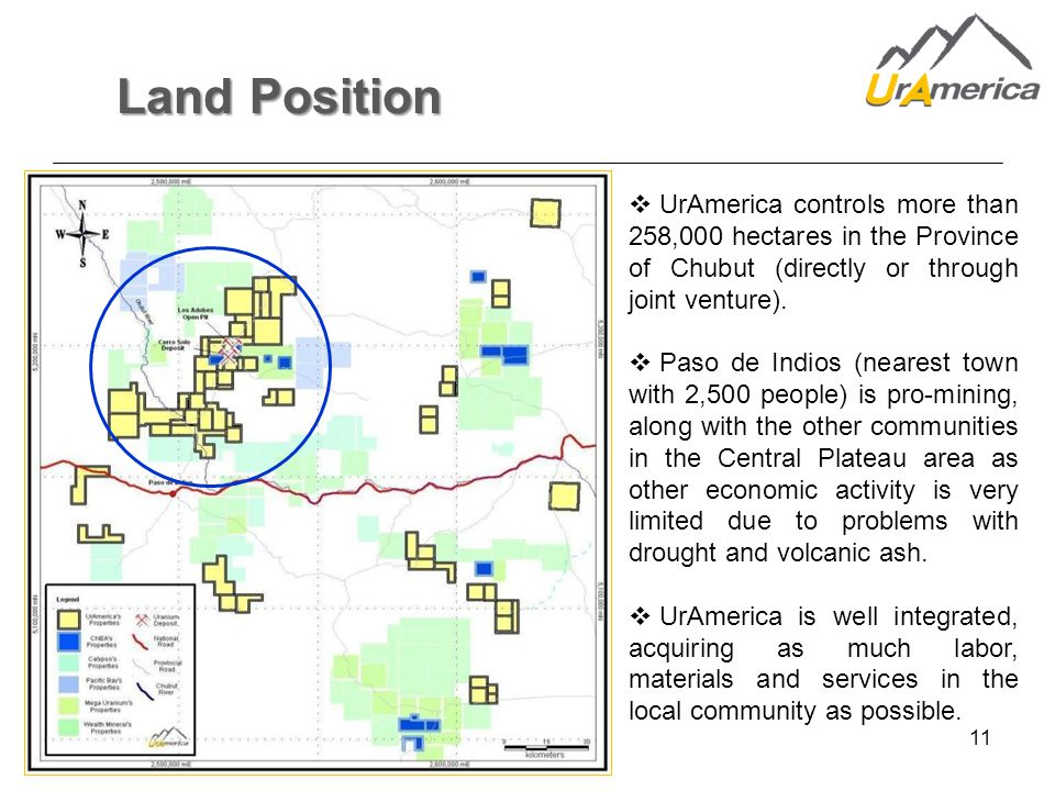 11 Land Position  UrAmerica controls more than 258,000 hectares in the Province of Chubut (directly or through joint venture).  Paso de Indios (near
