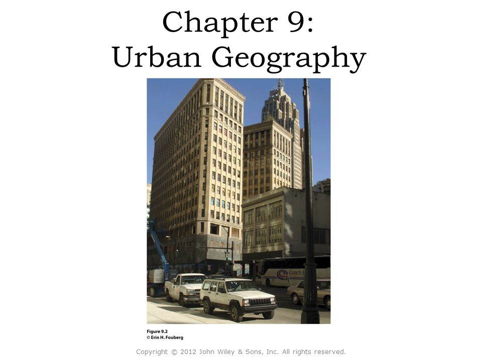 How do people share cities? Key Question 9.4 © 2012 John Wiley & Sons, Inc. All rights reserved.