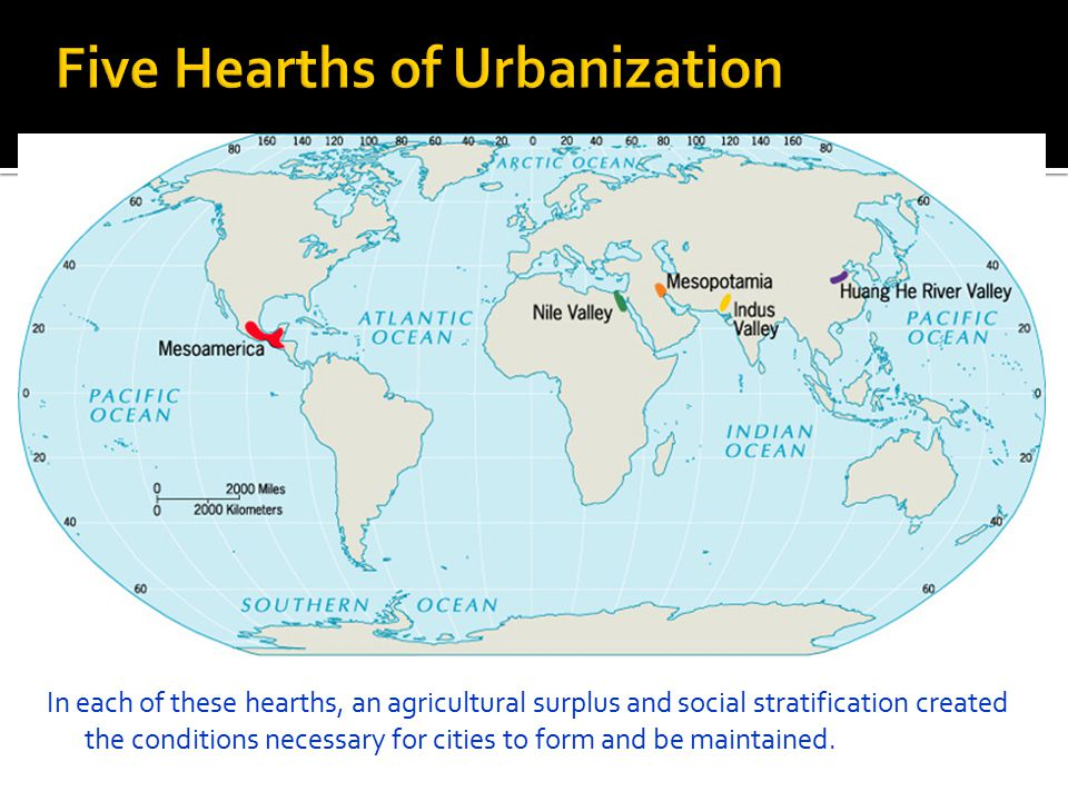 In each of these hearths, an agricultural surplus and social stratification created the conditions necessary for cities to form and be maintained.