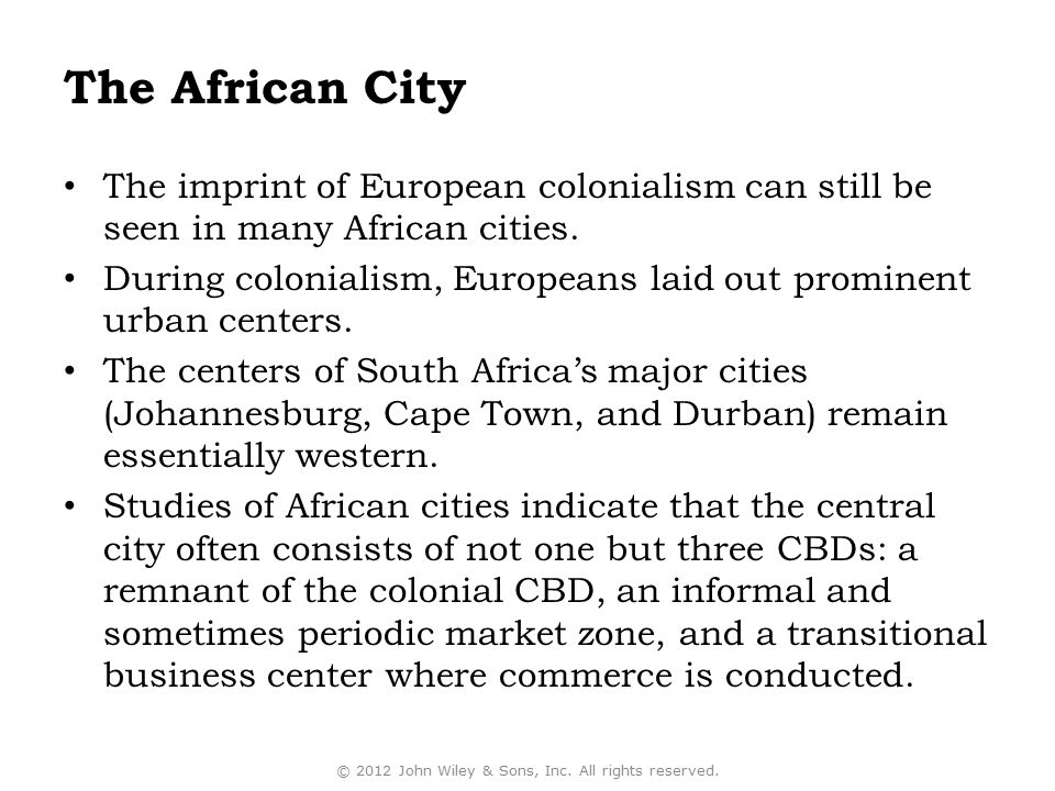 The African City The imprint of European colonialism can still be seen in many African cities. During colonialism, Europeans laid out prominent urban