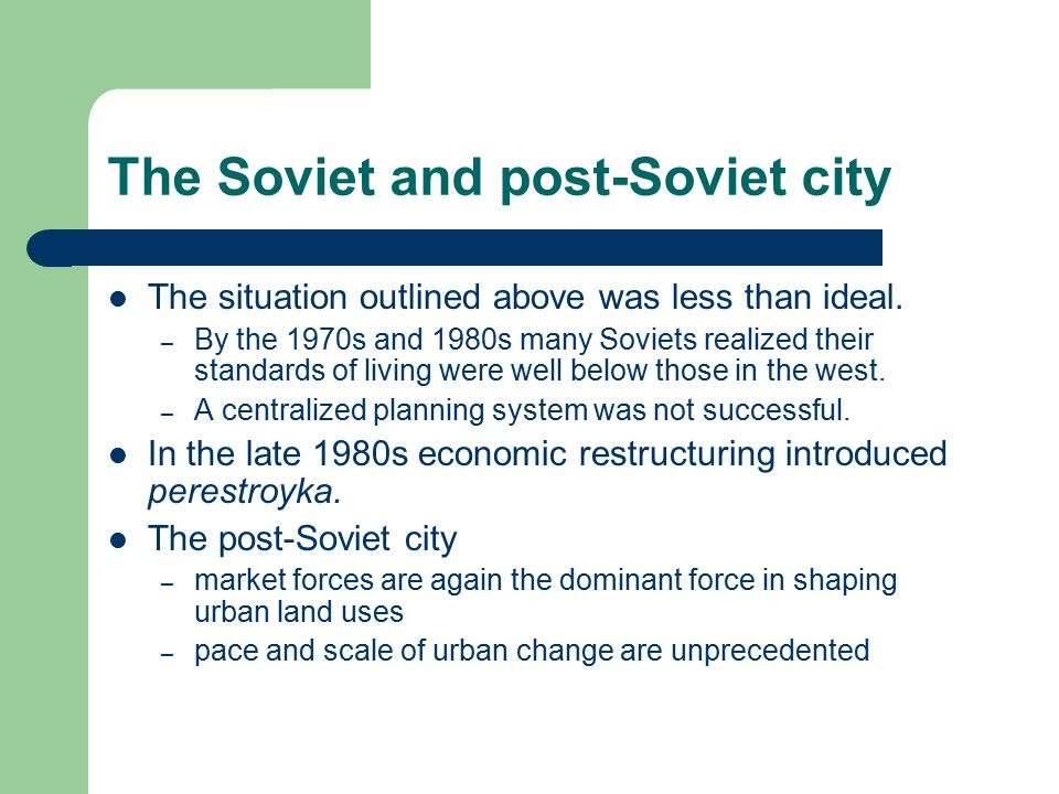 The Soviet and post-Soviet city The situation outlined above was less than ideal. – By the 1970s and 1980s many Soviets realized their standards of li