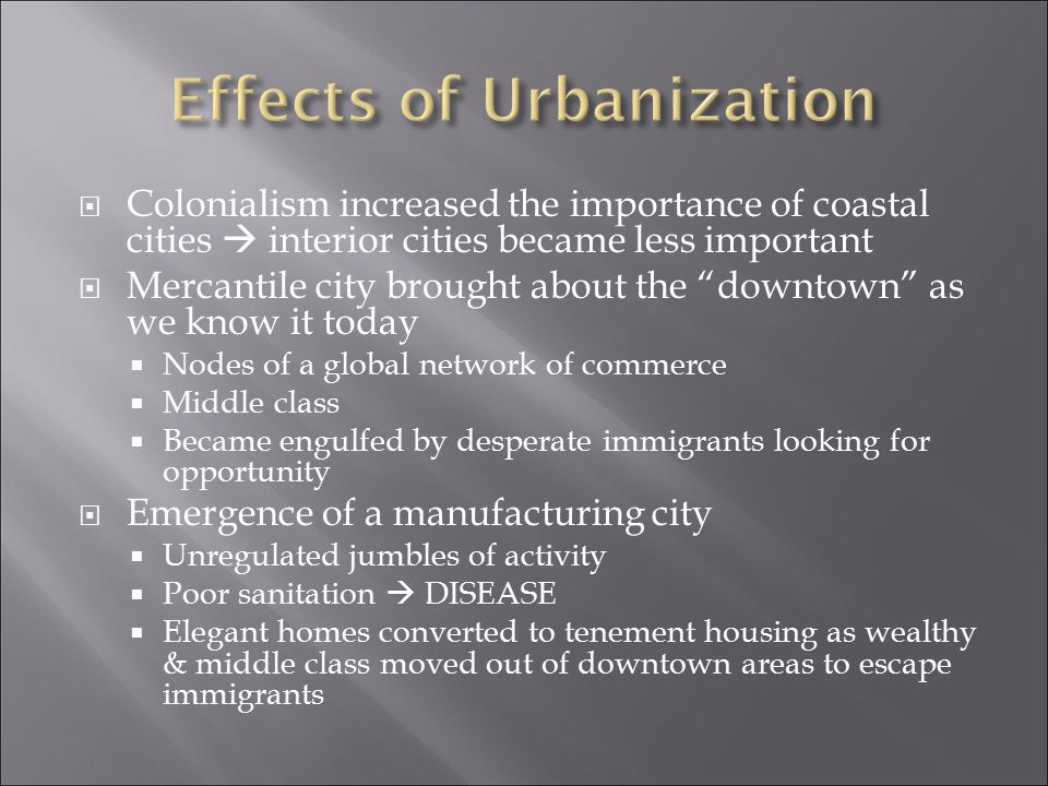 """ Colonialism increased the importance of coastal cities  interior cities became less important  Mercantile city brought about the """"downtown"""" as we"""