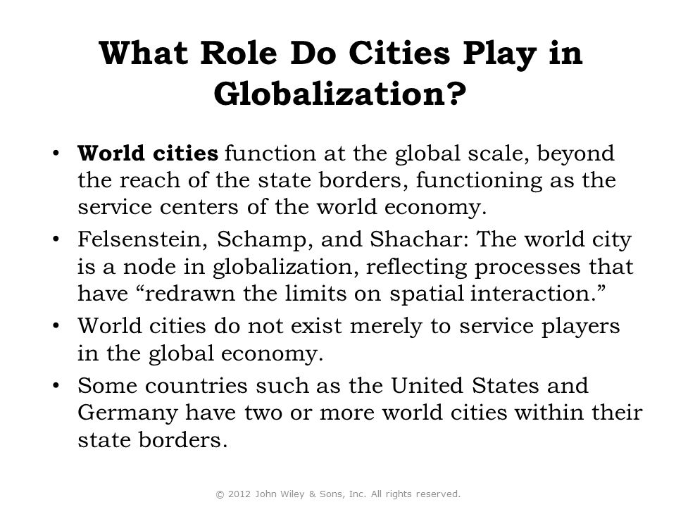 World cities function at the global scale, beyond the reach of the state borders, functioning as the service centers of the world economy. Felsenstein