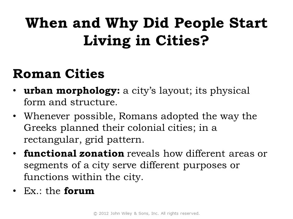 urban morphology: a city's layout; its physical form and structure. Whenever possible, Romans adopted the way the Greeks planned their colonial cities