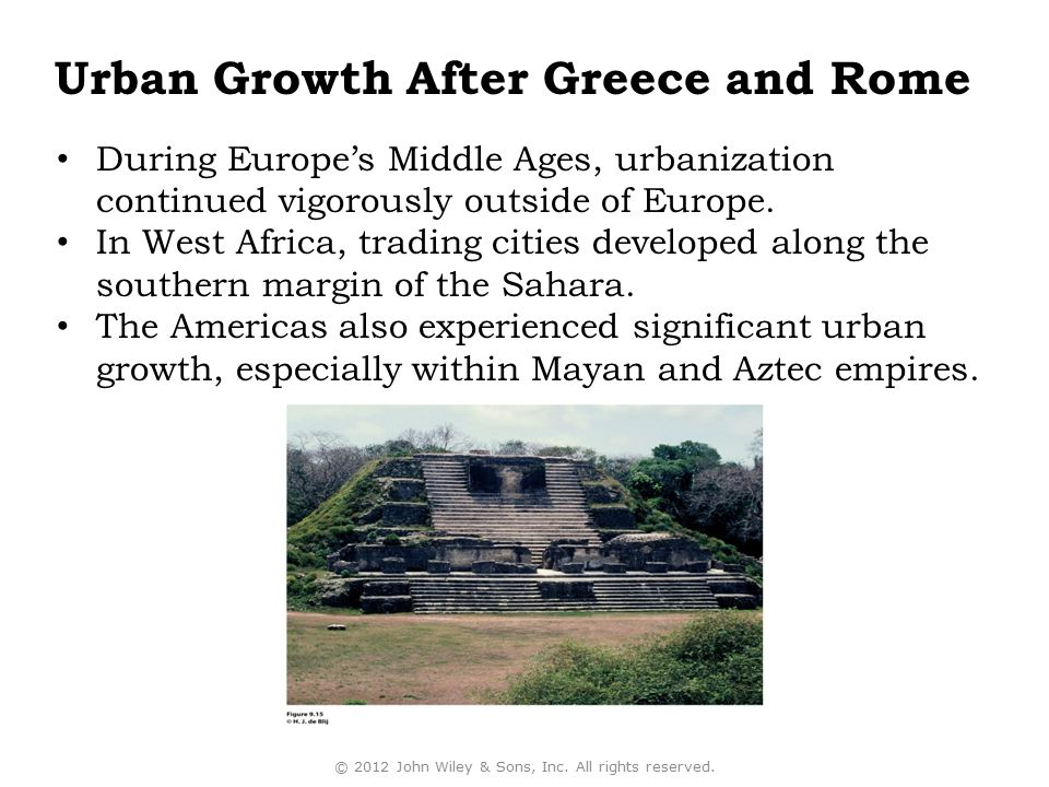 Urban Growth After Greece and Rome During Europe's Middle Ages, urbanization continued vigorously outside of Europe. In West Africa, trading cities de