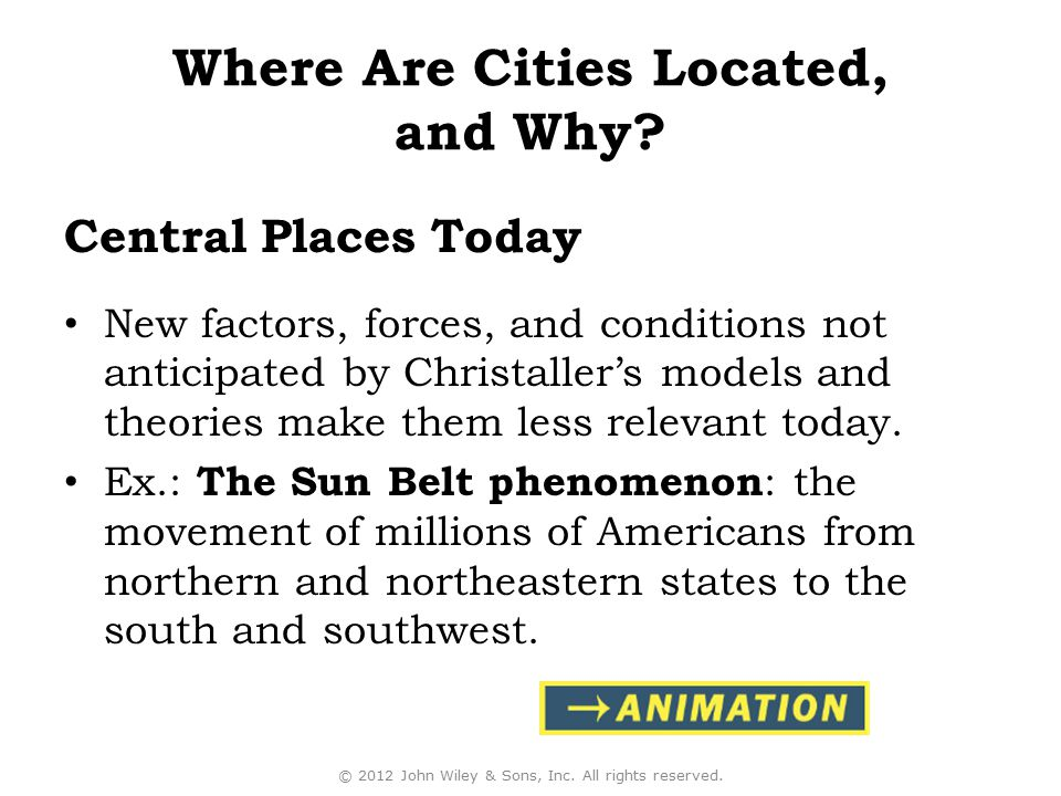 Central Places Today New factors, forces, and conditions not anticipated by Christaller's models and theories make them less relevant today. Ex.: The