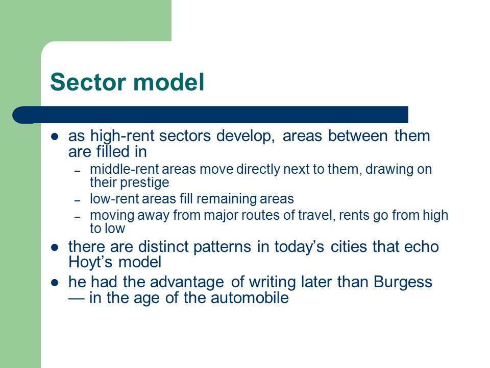 Sector model as high-rent sectors develop, areas between them are filled in – middle-rent areas move directly next to them, drawing on their prestige