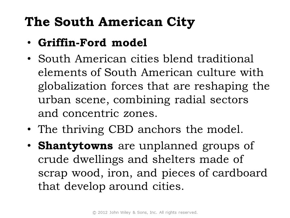 Griffin-Ford model South American cities blend traditional elements of South American culture with globalization forces that are reshaping the urban s