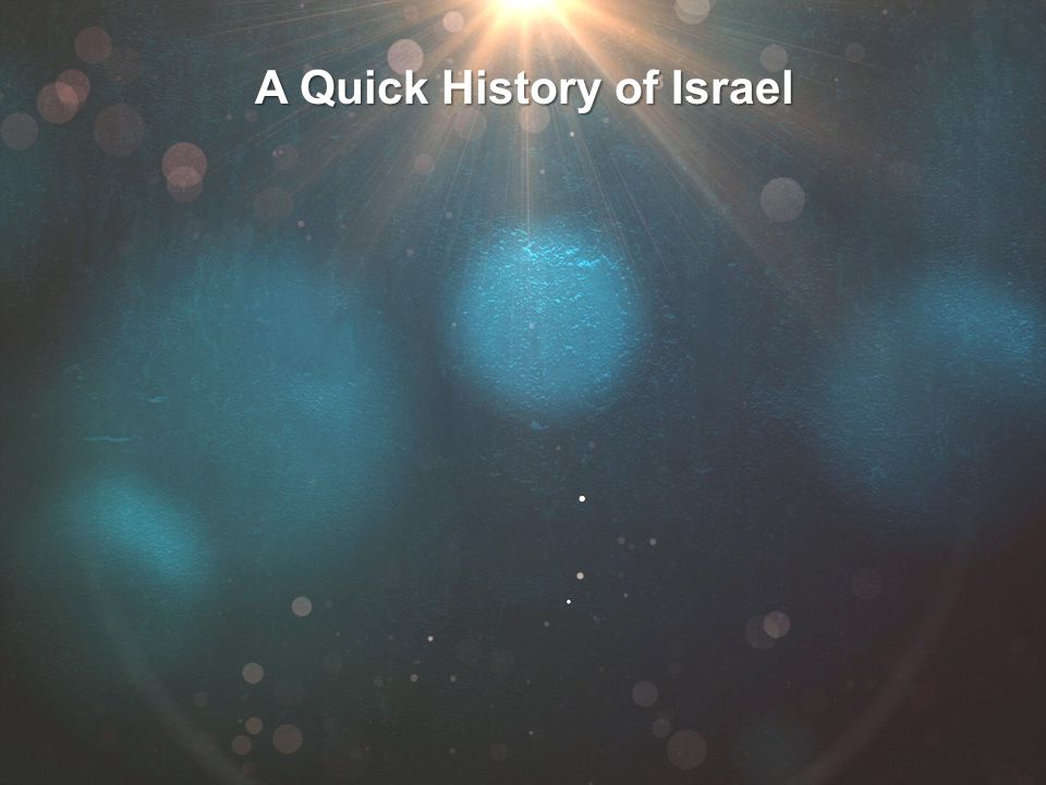 A Quick History of Israel
