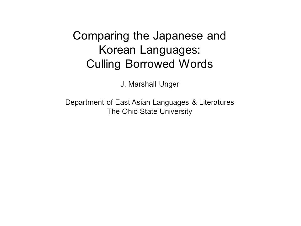 Comparing the Japanese and Korean Languages: Culling Borrowed Words J.