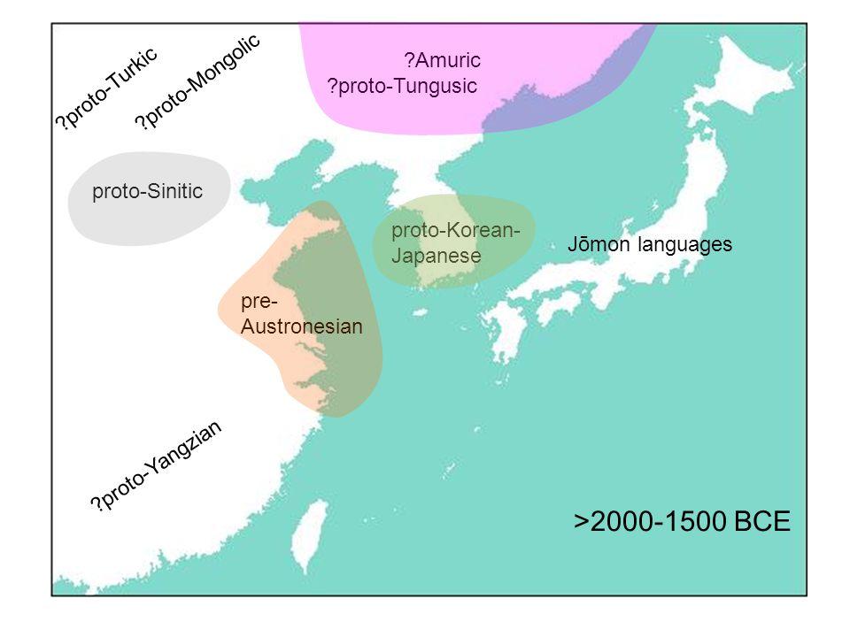 proto-Sinitic Jōmon languages proto-Korean- Japanese proto-Mongolic Amuric proto-Tungusic proto-Turkic proto-Yangzian pre- Austronesian >2000-1500 BCE